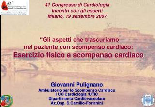 Giovanni Pulignano Ambulatorio per lo Scompenso Cardiaco  I UO Cardiologia /UTIC