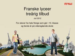 Franske lyceer treårig  tilbud Juli 2012