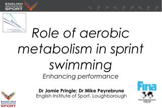 Role of aerobic metabolism in sprint swimming Enhancing performance