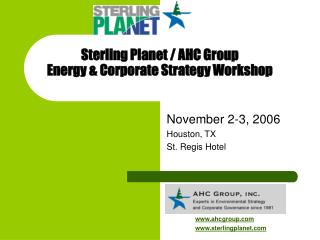 Sterling Planet / AHC Group  Energy & Corporate Strategy Workshop