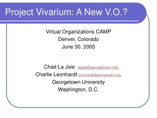 Project Vivarium: A New V.O.?