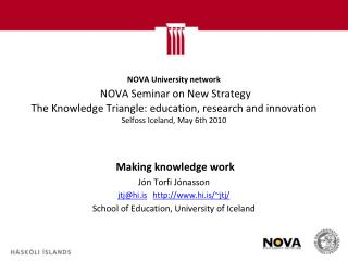 NOVA University network  NOVA Seminar on New Strategy  The Knowledge Triangle: education, research and innovation  Selfo