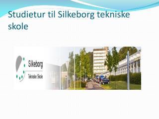 Studietur til Silkeborg tekniske skole