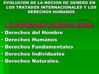 EVOLUCION DE LA NOCION DE GENERO EN LOS TRATADOS INTERNACIONALES Y LOS DERECHOS HUMANOS