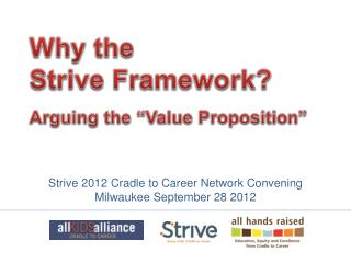 Why the  Strive Framework? Arguing the �Value Proposition�