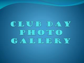 Club Day Photo Gallery
