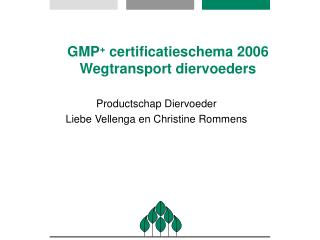 GMP +  certificatieschema 2006 Wegtransport diervoeders