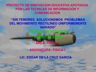 PROYECTO DE INNOVACION EDUCATIVA APOYADAS POR LAS TECNICAS DE INFORMACIÓN Y COMUNICACION