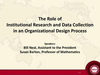 The Role of  Institutional Research and Data Collection  in an Organizational Design Process