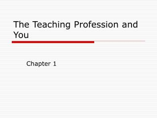 The Teaching Profession and You