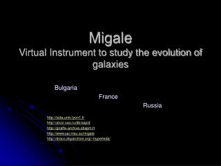 Migale  Virtual Instrument to study the evolution of galaxies