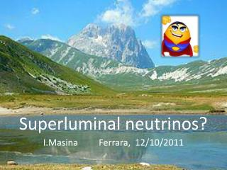 Superluminal neutrinos?