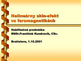 Neline árny skin - efekt  vo feromagnetikách