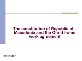 The constitution of Republic of Macedonia and the Ohrid frame work agreement