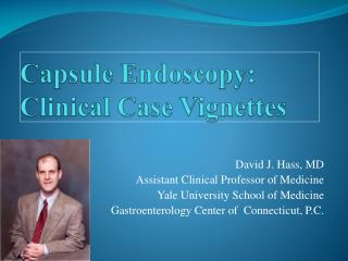Capsule Endoscopy: Clinical Case Vignettes