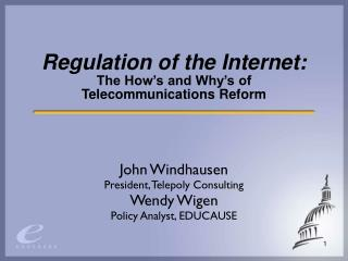 Regulation of the Internet: The How's and Why's of Telecommunications Reform