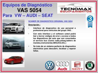 Equipos de Diagnóstico VAS 5054  Para  VW – AUDI – SEAT