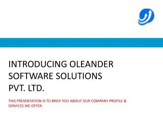 INTRODUCING  OLEANDER SOFTWARE SOLUTIONS PVT. LTD.