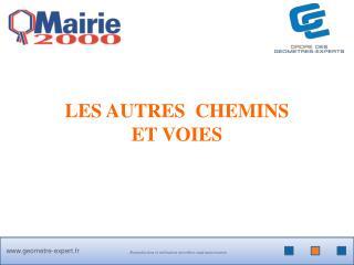 LES AUTRES  CHEMINS  ET VOIES