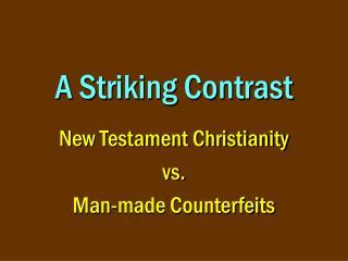 A Striking Contrast