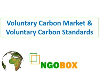 Voluntary Carbon Market & Voluntary Carbon Standards