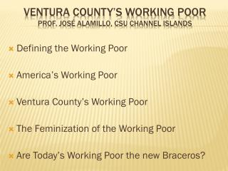 Ventura County's Working Poor Prof.  JosÉ  Alamillo, CSU Channel Islands