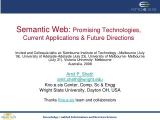Semantic Web: Promising Technologies, Current Applications  Future Directions