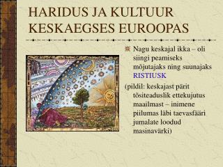 HARIDUS JA KULTUUR KESKAEGSES EUROOPAS