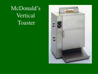 McDonald's Vertical  Toaster