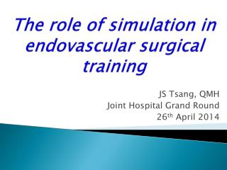The role of simulation in endovascular surgical training