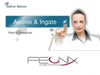 Aeonix &  Ingate