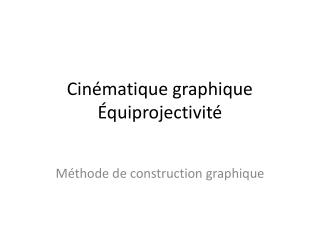 Cin�matique graphique �quiprojectivit�