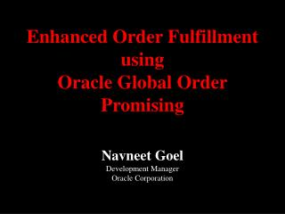 Enhanced Order Fulfillment using  Oracle Global Order Promising