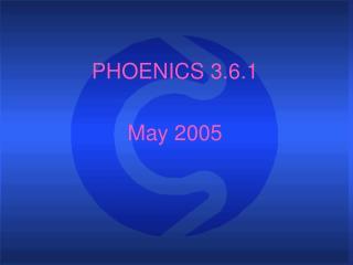 PHOENICS 3.6.1 May 2005