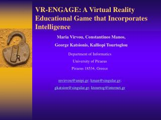 VR-ENGAGE: A  Virtual Reality  Educational  Ga m e  that Incorporates Intelligence