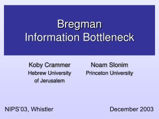 Bregman  Information Bottleneck