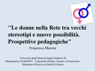 """""""Le donne nella Rete tra vecchi stereotipi e nuove possibilità. Prospettive pedagogiche"""""""