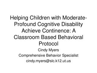 Helping Children with Moderate-Profound Cognitive Disability Achieve Continence: A Classroom Based Behavioral Protocol