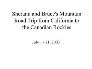 Sherann and Bruce's Mountain Road Trip from California to the Canadian Rockies