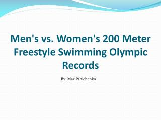Men's vs. Women's 200 Meter Freestyle Swimming Olympic Records