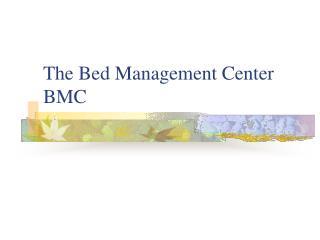 The Bed Management Center BMC