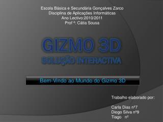 Gizmo 3d solução interactiva
