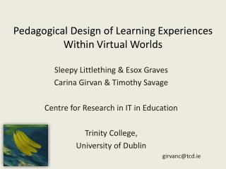 Pedagogical Design of Learning Experiences Within Virtual Worlds