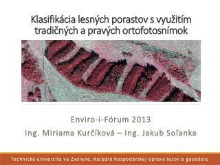 Klasifi kácia  lesných porastov s využitím tradičných a pravých  ortofotosnímok