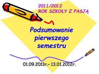 01.09.2011r.– 13.01.2012r.
