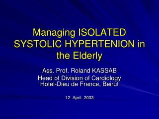 Managing ISOLATED SYSTOLIC HYPERTENION in the Elderly