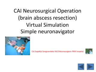 CAI Neurosurgical Operation (brain abscess resection) Virtual Simulation Simple  neuronavigator
