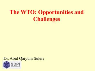 The WTO: Opportunities and Challenges