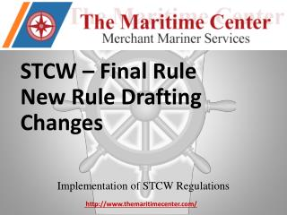 STCW – Final  Rule New Rule Drafting Changes