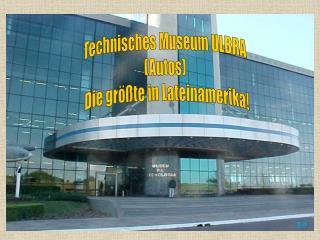 Technisches Museum ULBRA  (Autos)  Die größte in Lateinamerika!